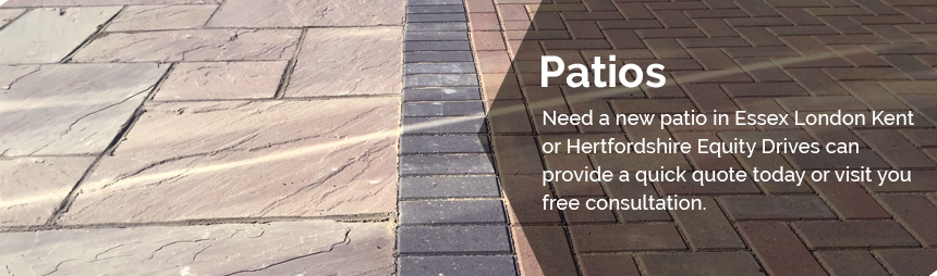 Patios Chelmsford, Colchester, Dagenham, Epping Forest, Harlow